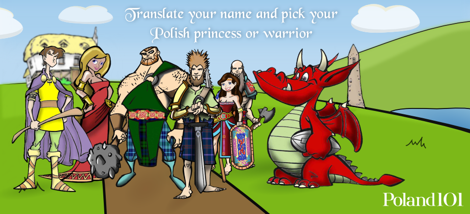 Begin your search for your Polish warrior or princess